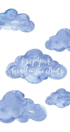 Keep your head in the clouds
