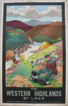 The Western Highlands by LNER - Ask for the Holiday Handbook, by Helen Margaret Mackenzie. A bright and colourful depiction of life in the Western Highlands of Scotland, with shepherd and dog resting, sheep grazing, and a woman with a basket of produce. Heather, mountains and tartan complete the theme. Original Vintage Railway Poster available on originalrailwayposters.co.uk