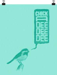 """Chicka-dee-dee-dee"""