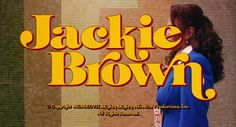 Quentin Tarantino, Jackie Brown, starring Pam Grier, The logo is based on ITC Tiffany, designed by Ed Benguiat in reference to Grier's film Foxy Brown from Via fontinuse.