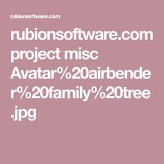 rubionsoftware.com project misc Avatar%20airbender%20family%20tree.jpg