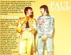 """""""…and you'd just seethe John Lennonthat he wasfrightened to revealto the world."""" -Paul McCartney"""