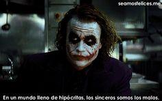 """""""""""Todos somos malos en el fondo, sólo hay que sacar esa maldad"""".-The Joker"""