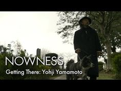 "Yohji Yamamoto in ""Getting There"" by Matthew Donaldson - YouTube"