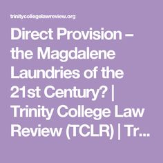 Direct Provision – the Magdalene Laundries of the 21st Century? | Trinity College Law Review (TCLR) | Trinity College Dublin