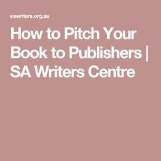 How to Pitch Your Book to Publishers | SA Writers Centre