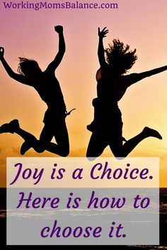 Joy doesn't just hap Joy doesn't just happen. You can't stumble into joy. You actually have to intentionally be joyful. Here is how to get there.