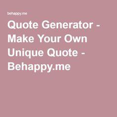 Quote Generator - Make Your Own Unique Quote - Behappy.me