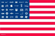 Adbusters corporate America flag shows whose interests our government effectively represents today (hint: it's not the states or their citizens). Adbusters Magazine, Culture Jamming, Poesia Visual, Pledge Of Allegiance, Corporate America, Walmart, Political Art, Consumerism, American Flag