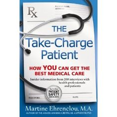 """Readers Favorite: Book Reviews and Award Contest - The Take-Charge Patient: How You Can Get the Best Medical Care As soon as I saw the title of Martine Ehrenclou's book I knew I had to read it. In """"The Take-Charge Patient: How You Can Get the Best Medical Care"""" by Martine Ehrenclou we learn much about patients' rights and how we can be our..."""