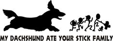 Hey, I found this really awesome Etsy listing at http://www.etsy.com/listing/164518202/my-dachshund-ate-your-stick-family-car