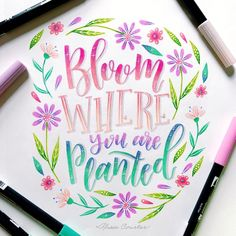 Bloom where you are plantedfor with Some springy colors because I am so tired of winter❄️… Brush Lettering Quotes, Hand Lettering Art, Watercolor Lettering, Creative Lettering, Lettering Styles, Lettering Design, Calligraphy Doodles, How To Write Calligraphy, Calligraphy Quotes