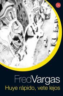 Fred Vargas - Huye rápido, vete lejos (2005) #Adamsberg Fred Vargas, Reading, Books, Base, Running Away, Recommended Books, Building, Doors, Livres