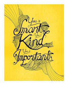 Smart. Kind. Important. (yellow) Art Print by jewel