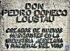 Placa a Don Pedro Domecq Loustau en Bodega Domecq
