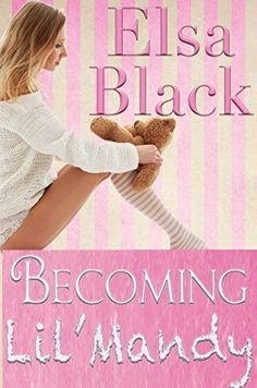 Becoming Lil' Mandy by Elsa Black- Move over Fifty Shades of Grey, Elsa Black is stealing the scene. @blushingbooks BDSM, Spanking, Erotica http://www.amazon.com/dp/B00TWL8LW2/ref=cm_sw_r_pi_dp_RRs8ub1K3SBD3
