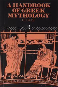 A Handbook of Greek Mythology by H. J. Rose, 9781138834224.