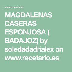 MAGDALENAS CASERAS ESPONJOSA ( BADAJOZ) by soledadadrialex on www.recetario.es