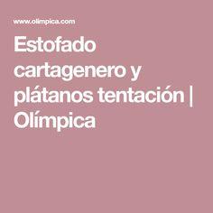 Estofado cartagenero y plátanos tentación   Olímpica