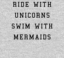 Ride With Unicorns Quote Womens T-Shirt