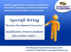 Urgent Requirement for Business Development Executive! Hurry up and apply at career@syscraftonline.com or call at 0731-4090138 for further information.