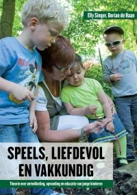Speels, liefdevol en vakkundig : theorie over ontwikkeling, opvoeding en educatie van jonge kinderen -  Singer, Elly -  plaats 441
