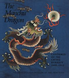 """Mailey, Jean (1980). The Manchu Dragon: Costumes of the Ch'ing Dynasty, 1644–1912. The Manchus had strong minds, strong wills and were filled with the exquisite refinement of luxury. Published in conjunction with an exhibition of magnificent embroideries from the Ch'ing dynasty, this book illustrates a variety of Manchu embroideries of the most remarkable colors. To read more, download this publication on """"MetPublications"""". #MetPubs"""