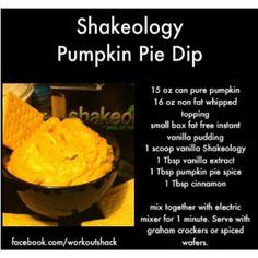 Pumpkin dip with vanilla shakeo Pumpkin Dip, Pumpkin Recipes, Fall Recipes, Holiday Recipes, Pumpkin Spice, 21 Day Fix Desserts, 21 Day Fix Snacks, Sweet Desserts, Shakeology Shakes