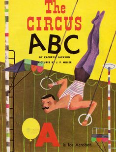my vintage book collection (in blog form).: Circus ABC - illustrated by J.P. Miller