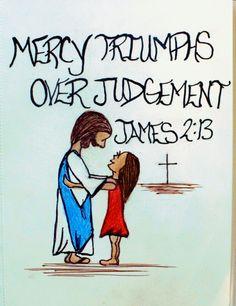 Mercy Triumphs over judgement. James 2:13 (Scripture doodle of encouragement)