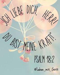 ❤️Ich liebe dich, Herr! ❤️ ~•~Du bist meine Kraft!~•~ >>Psalm 18:2 << #bibel #bibelvers #liebe #love #herr #meine #kraft