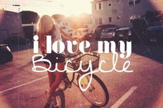 I love my bicycle!