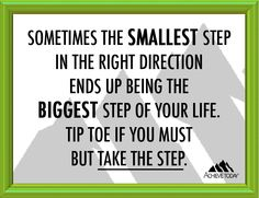 Take one step, then take another step.