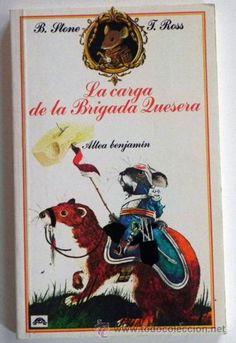 LA CARGA DE BRIGADA QUESERA - CUENTO ALTEA BENJAMÍN - PRECIOSAS ILUSTRACIONES - LIBRO B STONE T ROSS - Foto 1