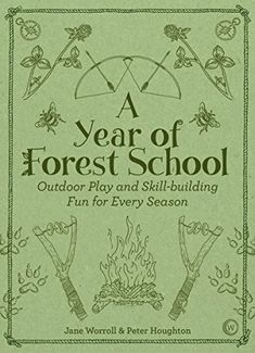 "Read ""A Year of Forest School Outdoor Play and Skill-building Fun for Every Season"" by Jane Worroll available from Rakuten Kobo. More games, crafts and skills Forest School style, building on the success of Play the Forest School Way. Outdoor Education, Outdoor Learning, Outdoor Play, Early Education, Forest School Activities, Nature Activities, Health Activities, Outdoor Classroom, Outdoor School"