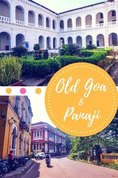 How to plan a trip to Panaji, Fontainhas, Old Goa and Dona Paula. Places to visit, suggested itinerary, where to eat and other information to help you explore heritage sites of central Goa in India.