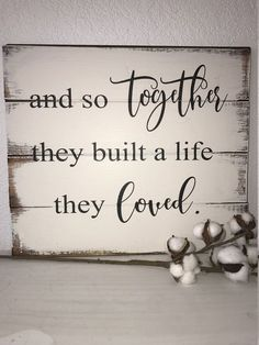 And so together they built a life they loved, home decor sign #romantic #woodsign #housewarminggift #farmhousesign #weddingdecor