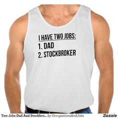 Two Jobs Dad And Stockbroker Tanktops Tank Tops