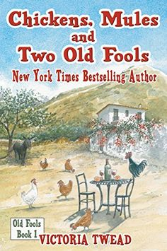 Chickens, Mules and Two Old Fools by Victoria Twead.  (Kindle $0.99.) Completed.
