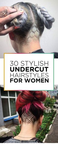 30 Sylish Undercut Hairstyles for Women
