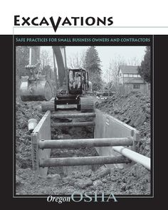 Excavations : safe practices for small business owners and contractors, by the Oregon Occupational Safety & Health Division