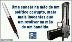 ACORDA BRASIL!!! ACORDA IGREJA!!!: Político ladrão, MATA mais que BANDIDO com ARMA na...