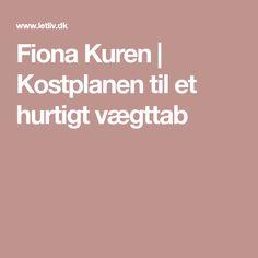 Fiona Kuren | Kostplanen til et hurtigt vægttab