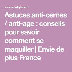 Astuces anti-cernes / anti-age : conseils pour savoir comment se maquiller | Envie de plus France