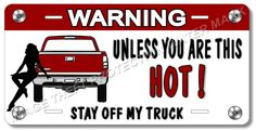 """Pick Up Truck Warning Hot Girl Aluminum Vanity License Plate Tag Funny 6"""" x 12"""""""