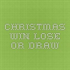 CHRISTMAS WIN LOSE OR DRAW