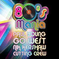 80'S MANIA-Fri 18 September, 2015. Paul Young, Go West, Nik Kershaw & Cutting Crew.