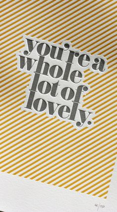 """Lovely"" print by Bespoke Letterpress Typography Inspiration, Graphic Design Inspiration, Style Inspiration, Typography Letters, Typography Design, Quote Typography, Quote Design, Type Design, Design Elements"