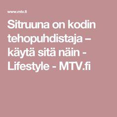 Sitruuna on kodin tehopuhdistaja – käytä sitä näin - Lifestyle - MTV.fi