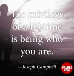 The privilege of a lifetime is being who you are. #dailyquotes #beingpositive #inspirational #motivational #keepsmegoing
